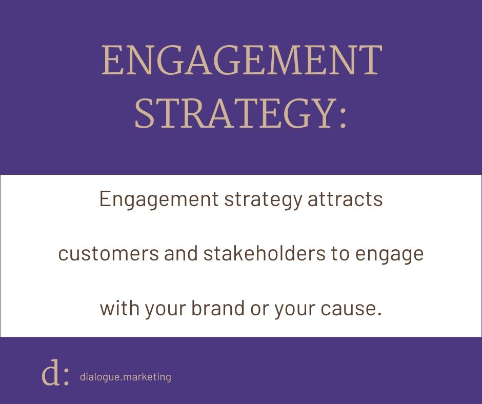 What is engagement strategy?